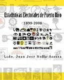 Estadisticas Electorales de Puerto Rico, Juan Nolla-Acosta, 1453858296