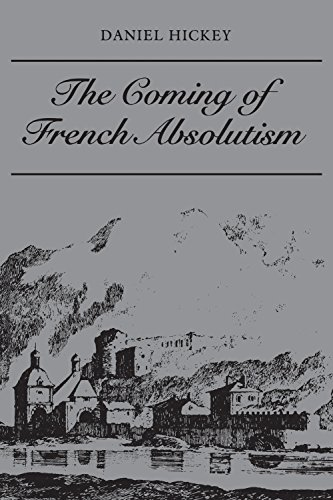 The Coming of French Absolutism: The Struggle for Tax Reform in the Province of Dauphiné 1540-1640 - Press Dauphine