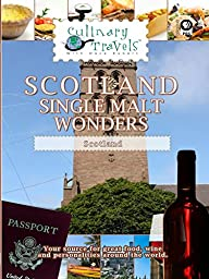 Culinary Travels - Scotland: Single Malt Wonders