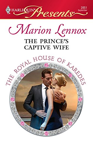 The Prince's Captive Wife (Harlequin Presents)