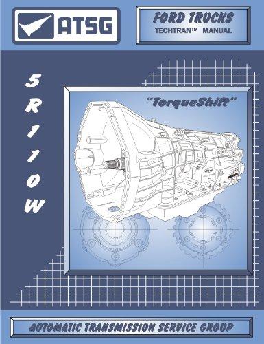 - ATSG Ford 5R110W Techtran Transmission Rebuild Manual (TorqShift)