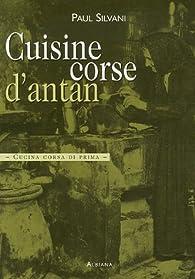 Cuisine corse d'antan : Cucina corsa di prima par Paul Silvani