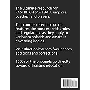 2019 BlueBook 60 – The Ultimate Guide to Fastpitch Softball Rules: Featuring NCAA, NFHS, USSSA and USA Softball Rule Sets Paperback – January 1, 2019