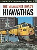 The Milwaukee Road's Hiawathas (Great Passenger Trains)