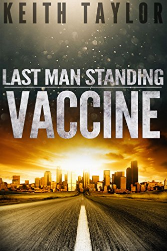 VACCINE: Last Man Standing Book 3 by [Taylor, Keith]