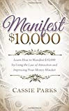 img - for Manifest $10,000: Learn How to Manifest 10,000 by Using the Law of Attraction and Improving Your Money Mindset book / textbook / text book