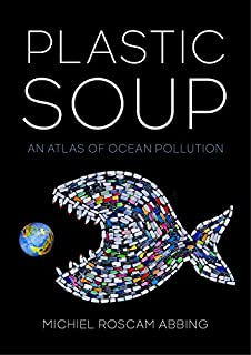 Book Cover: Plastic Soup: An Atlas of Ocean Pollution