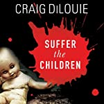 Suffer the Children | Craig Dilouie