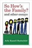 img - for So How's the Family?: And Other Essays book / textbook / text book