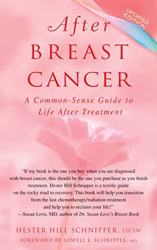 After Breast Cancer: A Common-Sense Guide to Life After Treatment