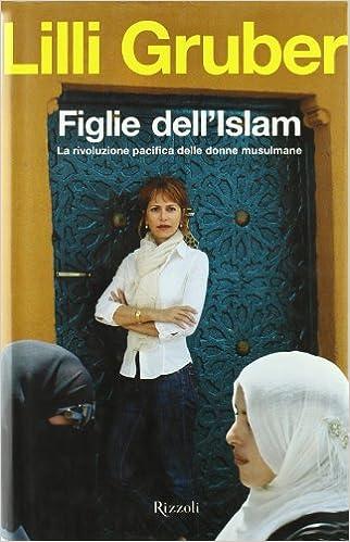Prigionieri dell'Islam : terrorismo, migrazioni, integrazione: il triangolo che cambia la nostra vita