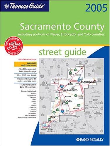 The Thomas Guide-Sacramento County, California, 2005: Including Portions of Placer, El Dorado, And Yolo Counties-Street Guide (Sacramento County, ... Dorado Counties Street Guide and Directory)