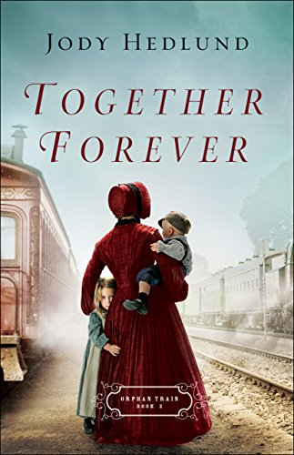 Together Forever (Orphan Train Book #2) by [Hedlund, Jody]