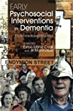 Early Pyschosocial Interventions in Dementia: Evidence-Based Practice, Jill Manthorpe, Esme Moniz-cook, 1843106833