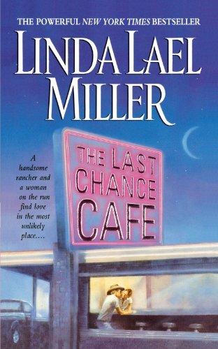 Read Online The Last Chance Cafe: A Novel [Paperback] [2011] Reprint Ed. Linda Lael Miller pdf
