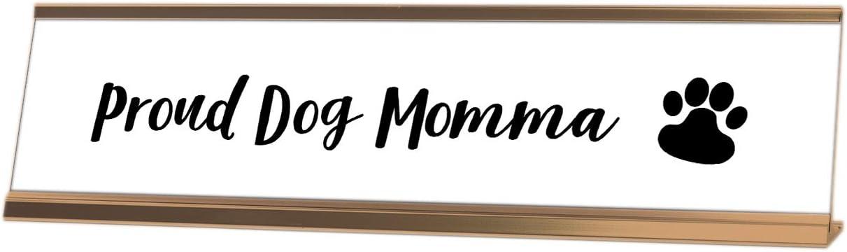 Proud Dog Momma Desk Sign
