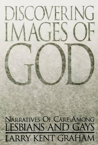 Discovering Images of God: Narratives of Care among Lesbians and Gays (Marketing)