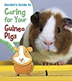 Gordon's Guide to Caring for Your Guinea Pigs (Pets' Guides)