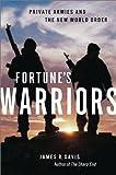 Fortune's Warriors, James R. Davis, 1550548883