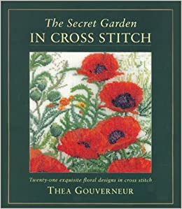 the secret garden in cross stitch thea gouverneur
