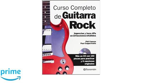 CURSO COMPLETO DE GUITARRA DE ROCK (Spanish Edition): Phil Capone, Paul Copperwaite: 9788434240476: Amazon.com: Books