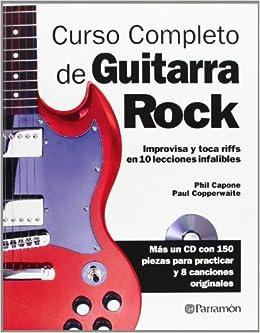 CURSO COMPLETO DE GUITARRA DE ROCK (Spanish Edition): Phil Capone ...