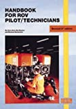 Handbook for ROV Pilot-Technicians, Oilfield Publications Limited Staff, 1870945670