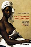 Die Faszination des Exotischen: Exotismus, Rassismus und Sexismus in der Kunst