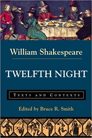 Twelfth Night or What You Will: Texts and Contexts (Bedford Shakespeare)