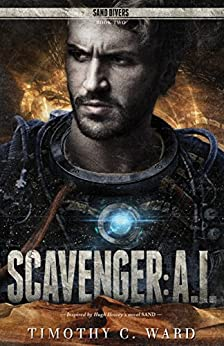 Scavenger: A.I.: (Sand Divers, Book Two) by [Ward, Timothy C.]