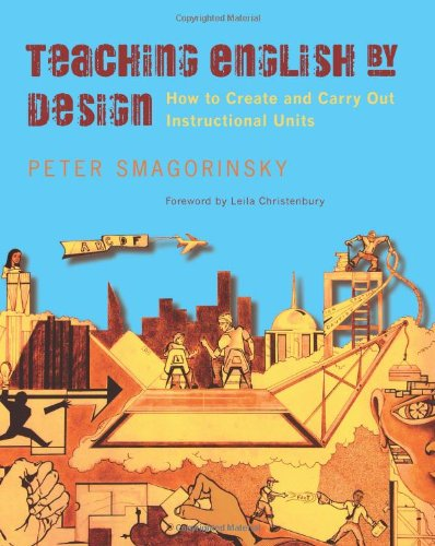 Teaching English by Design: How to Create and Carry Out Instructional ()