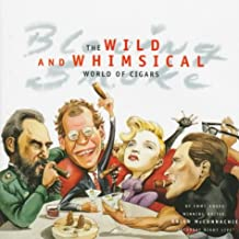 Blowing Smoke: The Whimsical and Wonderful World of Cigars