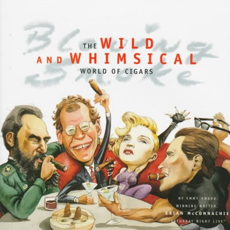 Blowing Smoke: The Tumultuous and Whimsical World of Cigars
