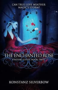 The Enchanted Rose (Finding Gold) (Volume 2)