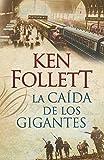 La caída de los gigantes (The Century 1) (Spanish Edition)