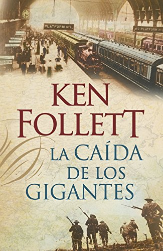 Descargar Libro La Caída De Los Gigantes Ken Follett