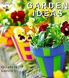 Garden Ideas, Elizabeth Keevill, 0600601021