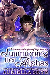 Summoning Her Alphas: Paranormal Alphas of Kala West #1 (A BWWM Paranormal Ménage Romance)