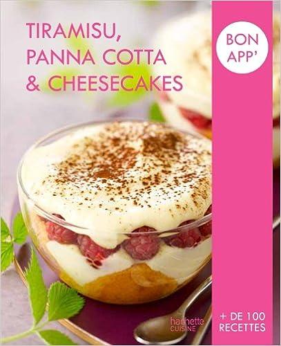 En ligne téléchargement gratuit Tiramisu, panna cotta et cheesecakes: Bon app' pdf, epub