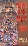 Triumph of the Market: Essays on Economics, Politics, and the Media