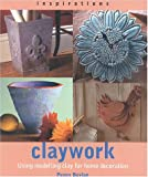 img - for Claywork: Using Modelling Clay for Home Decoration (Inspirations) book / textbook / text book
