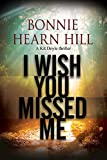 I Wish You Missed Me (The Kit Doyle Mysteries Book 3)