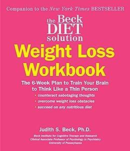 The beck diet solution weight loss workbook the 6 week plan to the beck diet solution weight loss workbook the 6 week plan to train your fandeluxe Gallery
