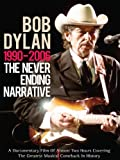 Bob Dylan - The Never Ending Narrative 1990-2006