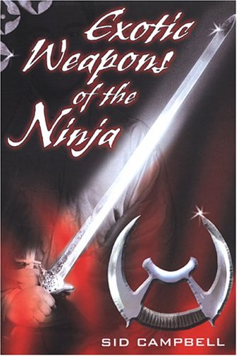 The Exotic Weapons of the Ninja: Amazon.es: Sid Campbell ...