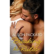 Breaking His Rules | Alison Packard