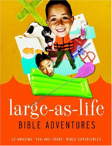 """Download Large-As-Life Bible Adventures: 13 Amazing """"You-Are-There"""" Bible Experiences pdf"""