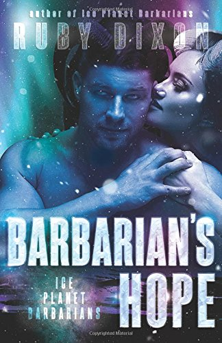 Barbarian's Hope: A SciFi Alien Romance (Ice Planet Barbarians)