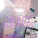 Operation Heartbreaker Hörbuch von Christine Thomas Gesprochen von: Helen Hankele