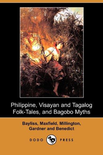 Read Online Philippine, Visayan and Tagalog Folk-Tales, and Bagobo Myths (Dodo Press) pdf